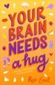 Go to record Your brain needs a hug : life, love, mental health, and sa...