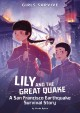 Go to record Lily and the great quake : a San Francisco earthquake surv...