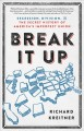 Go to record Break it up : secession, division, and the secret history ...