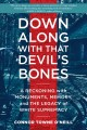 Go to record Down along with that devil's bones : a reckoning with monu...