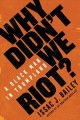 Go to record Why didn't we riot? : a black man in Trumpland