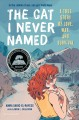 Go to record The cat I never named : a true story of love, war, and sur...