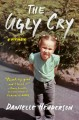 Go to record The ugly cry : a memoir