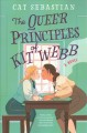 Go to record The queer principles of Kit Webb : a novel