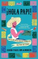Go to record ¡Hola Papi! : how to come out in a Walmart parking lot and...
