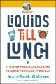 Go to record Liquids till lunch : and 11 other practical actions to mov...