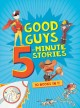 Go to record Good guys 5-minute stories : 10 books in 1!
