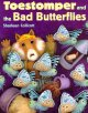 Go to record Toestomper and the bad butterflies