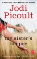 Go to record My sister's keeper : a novel