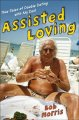 Go to record Assisted loving : true tales of double dating with my dad